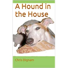 A Hound in the House