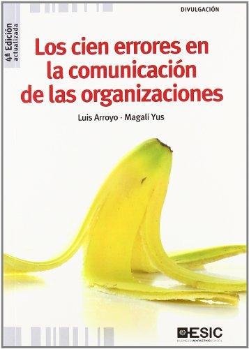 Descargar Libro Los cien errores en la comunicación de las organizaciones (Divulgación) de Luis Arroyo Martínez
