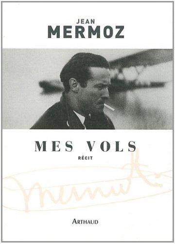 Mes vols par Jean Mermoz