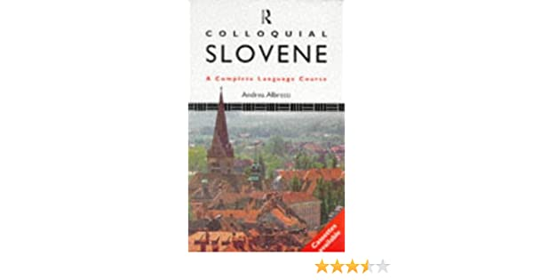 Colloquial Slovene The Complete Course for Beginners