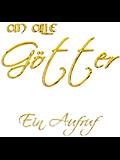 An alle Götter: Ein Aufruf!