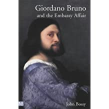 Giordano Bruno and the Embassy Affair (Yale Nota Bene)