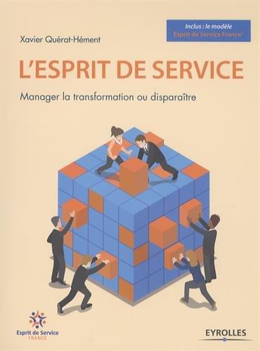 L'esprit de service: Manager la transformation ou disparaître.