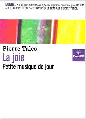 Joie, petite musique de jour par P. Talec