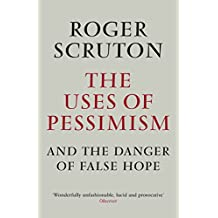 The Uses of Pessimism & the Danger of False Hope