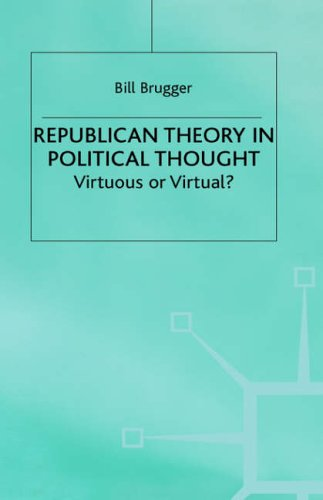 (Republican Theory in Political Thought: Virtuous or Virtual?: Virtuous or Vital?)