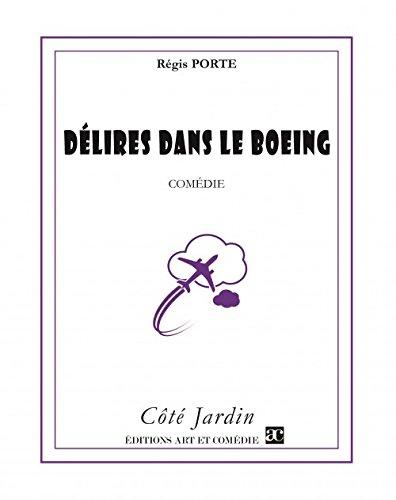Delires Dans le Boeing par Porte Regis