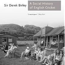 A Social History of English Cricket (Aurum Sports Classics) by Derek Birley (2013-10-01)