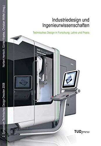 Industriedesign und Ingenieurwissenschaften: Technisches Design in Forschung, Lehre und Praxis