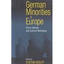 German Minorities in Europe: Ethnic Identity and Cultural Belonging