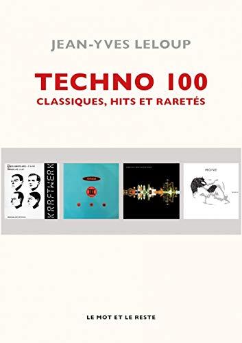 Techno 100 : Classiques, hits et raretés par