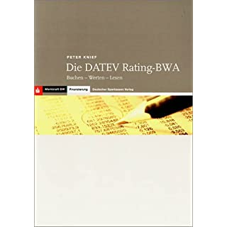 Die DATEV Rating-BWA. Buchen - Werten - Lesen