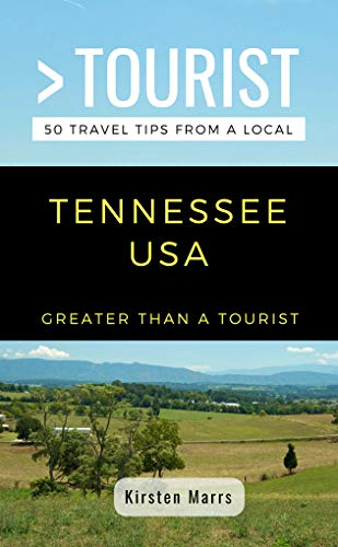 Greater Than a Tourist- Tennessee USA: 50 Travel Tips from a Local (English Edition)