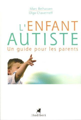 L'Enfant autiste : Un guide pour les parents