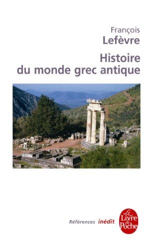 Histoire du monde grec antique : Inédit (Références t. 606)