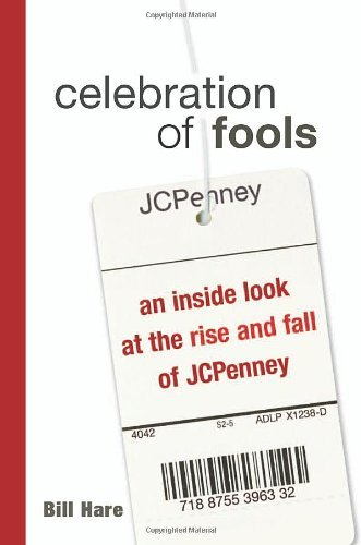 celebration-of-fools-an-inside-look-at-the-rise-and-fall-of-jcpenney-an-inside-look-at-the-rise-and-