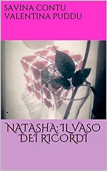 Risultati immagini per natasha: il vaso dei ricordi