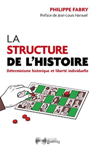 La structure de l'histoire : Déterminisme historique et liberté individuelle