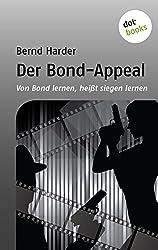 Der Bond-Appeal: Von Bond lernen, heißt siegen lernen