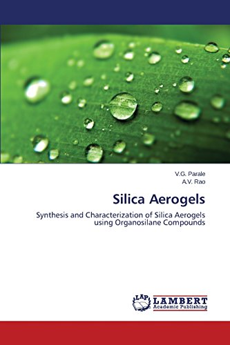 Silica Aerogels: Synthesis and Characterization of Silica Aerogels using Organosilane Compounds