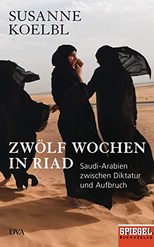 d: Saudi-Arabien zwischen Diktatur und Aufbruch - Ein SPIEGEL-Buch - Mit zahlreichen farbigen Abbildungen ()