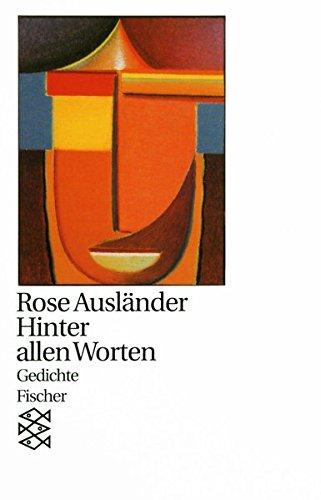 Rose Ausländer, Gesamtwerk in Einzelbänden (Taschenbuchausgabe): Hinter allen Worten: Gedichte 1980 - 1981