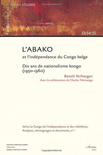L'Abako et l'indépendance du Congo belge par Benoit Verhaegen
