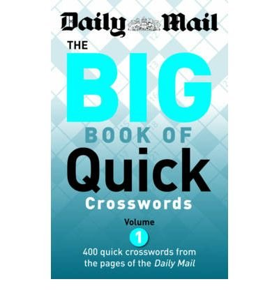 [(The Daily Mail: the Big Book of Quick Crosswords: 1: 400 Quick Crosswords from the Pages of the