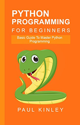 python-programming-for-beginners-basic-guide-to-master-python-programming-english-edition