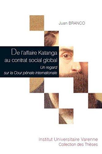 De l'Affaire Katanga au contrat social global. Un par Juan Branco