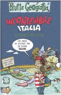 Incontenibile Italia (Brutta geografia) por Fabio Rossi
