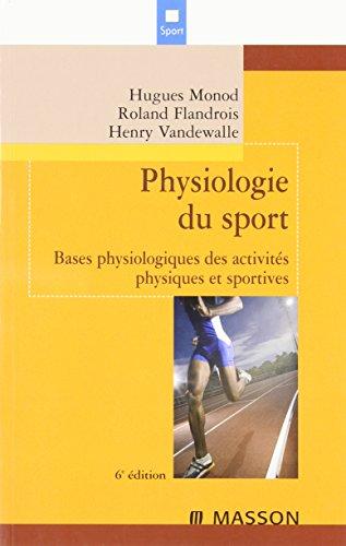 Physiologie du sport : Bases physiologiques des activités physiques et sportives (Ancien Prix éditeur : 35,50 euros)