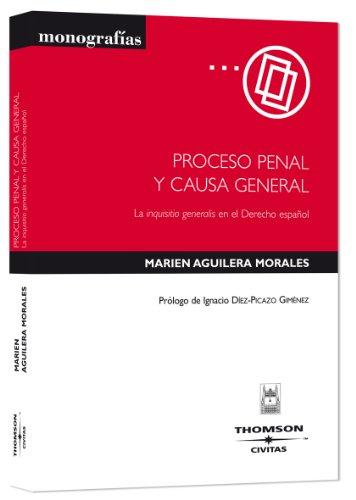 Proceso penal y causa general - La inquisitio generalis en el Derecho español (Monografía)
