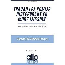 Travaillez comme indépendant en mode mission: Tirez profit de la Nouvelle Economie