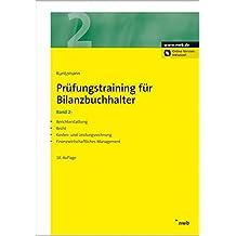 Prüfungstraining für Bilanzbuchhalter, Band 2: Berichterstattung. Recht. Kosten- und  Leistungsrechnung. Finanzwirtschaftliches Management (NWB Bilanzbuchhalter)