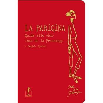 La Parigina. Guida Allo Chic