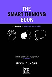 The Smart Thinking Book: 60 Bursts of Business Brilliance (Concise Advice Lab)