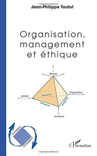 Organisation, management et éthique par Jean-Philippe Toutut