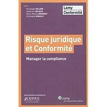 Risque juridique et conformité: Manager la compliance