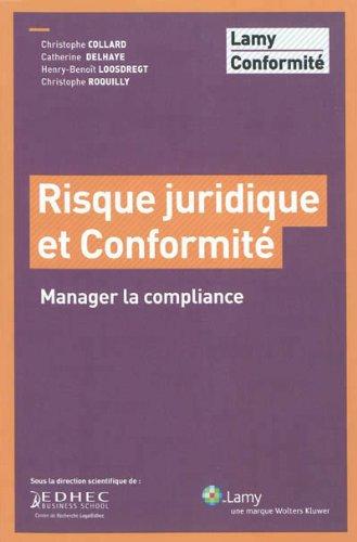 Risque juridique et conformité: Manager la compliance par Christophe Collard