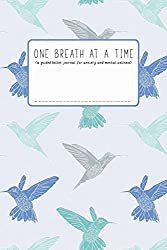 One Breath at a Time (in blue/hummingbird): A guided bullet journal for anxiety and mental wellness (in blue/hummingbird)