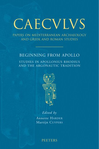Beginning from Apollo: Studies in Apollonius Rhodius And the Argonautic Tradition