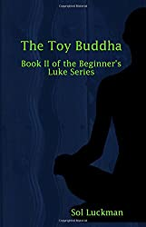 The Toy Buddha: Book II of the Beginner's Luke Series
