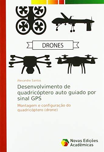 uadricóptero auto guiado por sinal GPS: Montagem e configuração do quadricóptero (drone) ()