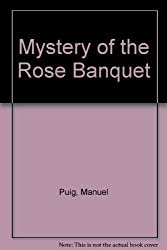 Mystery of the Rose Banquet by Manuel Puig (1988-08-30)