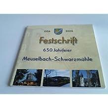 Festschrift. 650 Jahrfeier Meuselbach-Schwarzmühle. 1354 bis 2004