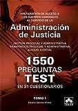 1550 PREGUNTAS TEST EN 31 CUESTIONARIOS para opositores a Cuerpos generales de Justicia: Preparación de acceso a los Cuerpos Generales al servicio de ... procesal y administrativa; Auxilio Judicial.