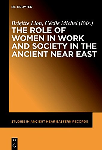 The Role of Women in Work and Society in the Ancient Near East (Studies in Ancient Near Eastern Records (SANER))