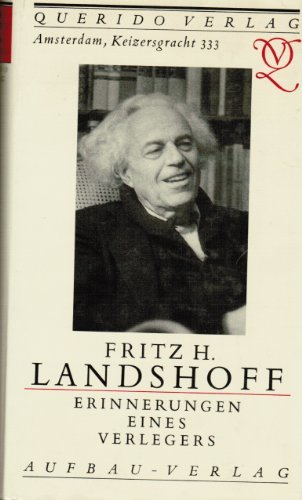 Amsterdam, Keizersgracht 333. Querido Verlag - Erinnerungen eines Verlegers. Mit Briefen und Dokumenten