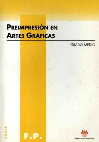 Preimpresión en artes gráficas. Grado medio por José Manuel Carrión Arias